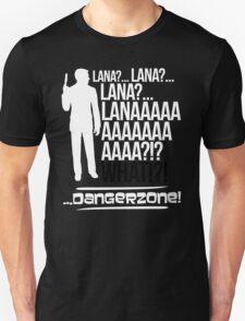 LANAAAAAAA!?!... Danger Zone! (Alternative) Unisex T-Shirt