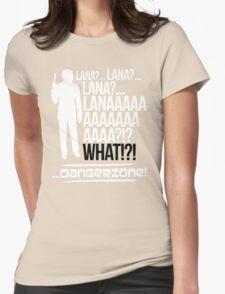 LANAAAAAAA!?!... Danger Zone! (Alternative) Womens Fitted T-Shirt