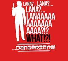 LANAAAAAAA!?!... Danger Zone! (Alternative) T-Shirt