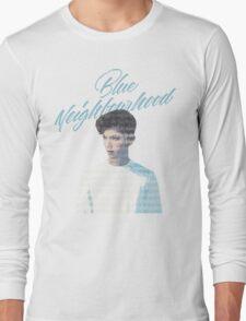 Blue Neighborhood Lyrics  Long Sleeve T-Shirt