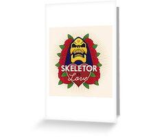 Skeletor is Love Greeting Card