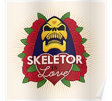 Skeletor is Love Poster