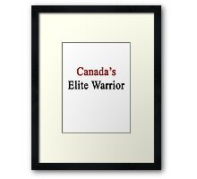 Canada's Elite Warrior  Framed Print