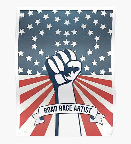 Road Rage Artist Made In Usa funny car drive design Poster