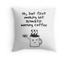 The Smoking Hot Aromatic Morning Coffee Print Throw Pillow