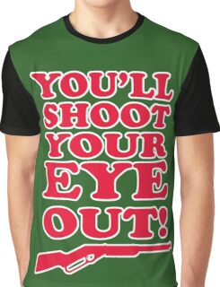 You'll shoot your eye out Graphic T-Shirt
