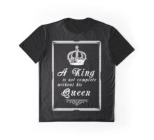 King Quote Love Couple Relationship BAE Girlfriend Graphic T-Shirt