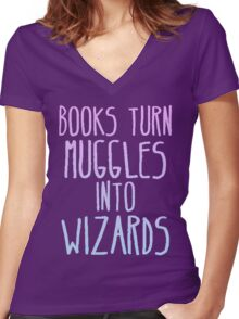 Books Turn Muggles Into Wizards Women's Fitted V-Neck T-Shirt