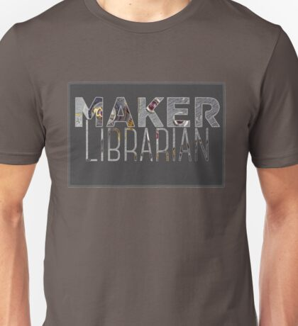 Maker Librarian Unisex T-Shirt