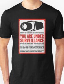 You are under surveillance Unisex T-Shirt