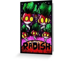 Radish Invasion  Greeting Card