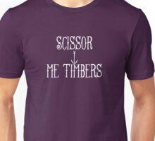 Scissor me timbers - white Unisex T-Shirt