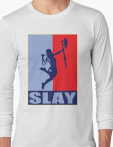Slay! Long Sleeve T-Shirt