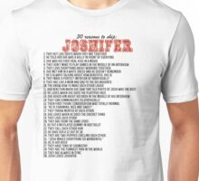 30 reasons to ship Joshifer Unisex T-Shirt
