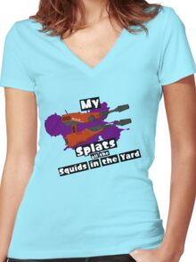 My Squelcher Splats All The Squids in The Yard Women's Fitted V-Neck T-Shirt