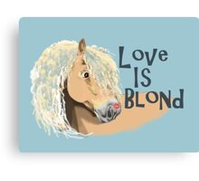 Love is Blond Canvas Print