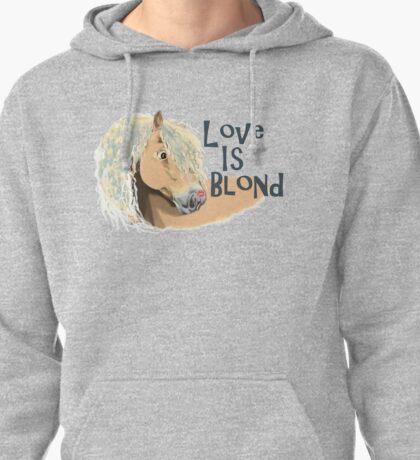 Love is Blond Pullover Hoodie