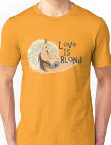 Love is Blond Unisex T-Shirt