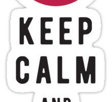 Keep calm and kill everyone Sticker