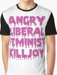 Angry Liberal Feminist Killjoy Graphic T-Shirt