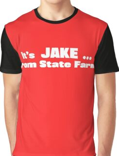 It's Jake from State Farm Graphic T-Shirt