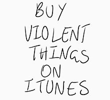 Buy Violent Things On iTunes T-Shirt