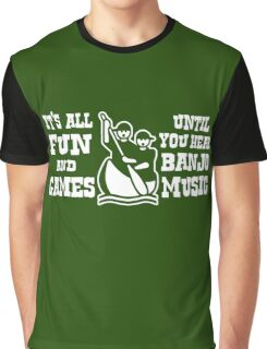 All fun and Games Until You Hear Banjo Music Graphic T-Shirt