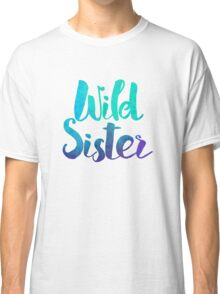 Wild Sister Alternate Version Classic T-Shirt