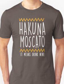HAKUNA MOSCATO Unisex T-Shirt
