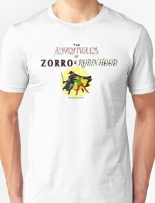 The Adventures of Zorro and Robin Hood! T-Shirt