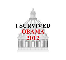 I SURVIVED OBAMA 2012 Photographic Print