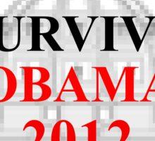 I SURVIVED OBAMA 2012 Sticker
