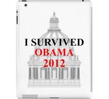 I SURVIVED OBAMA 2012 iPad Case/Skin