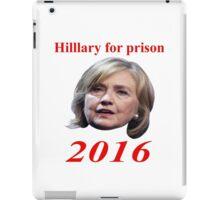 HILLARY FOR PRISON 2016 iPad Case/Skin