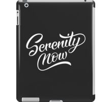 Serenity Now iPad Case/Skin