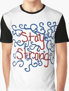 Stay Strong Graphic T-Shirt
