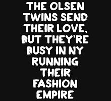 The Olsen Twins send their love (white font) Unisex T-Shirt