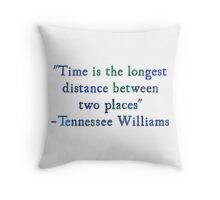 Time Is The Longest Distance Throw Pillow