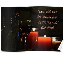 """""""I cook with Wine"""" W.C. Fields Poster"""