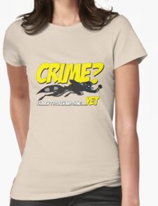Crime? Womens Fitted T-Shirt