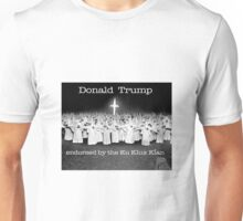 KKK endorse Trump Unisex T-Shirt