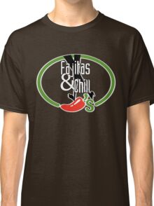 Fajitas and Chill Classic T-Shirt
