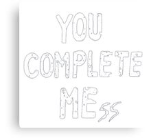 you complate mess Canvas Print