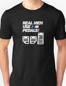 Real Men Use M Pedals T-Shirt