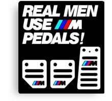 Real Men Use M Pedals Canvas Print