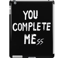 you complate mess iPad Case/Skin