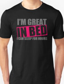 Im Great In Bed T-Shirt