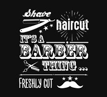 It's Barber Thing Unisex T-Shirt