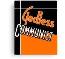 Godless Communist Canvas Print