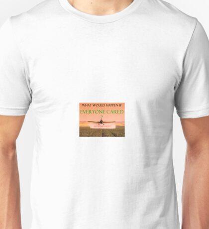 Monsanto If Everyone Cared Unisex T-Shirt